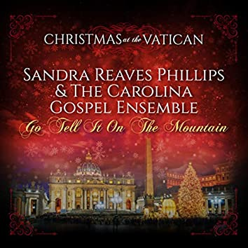 Go Tell it on the Mountain (Christmas at The Vatican) (Live)