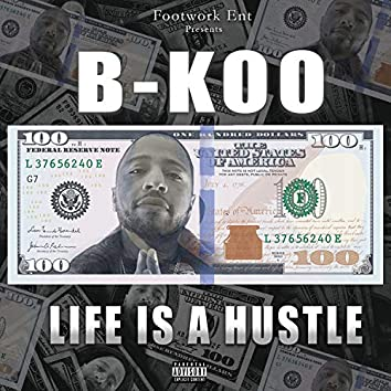 LIFE IS A HUSTLE
