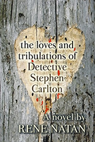 Book: The Loves and Tribulations of Detective Stephen Carlton by Rene Natan