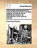Très-humbles representations de Pierre Parisot de Lorraine, a la nation Angloise, au sujet du nouvel etablissement d'arts & de manufactures; formé, sous sa direction (French Edition)