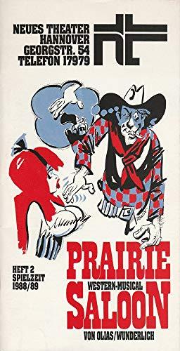 Programmheft PRAIRIE SALOON. Western-Musical von Olias / Wunderlich Spielzeit 1988 / 89 Heft 2