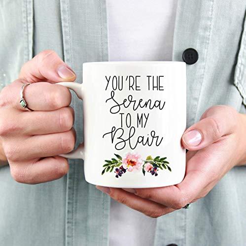 No9 You 're The Serena to my Blair Mug Taza de Mejor Amigo Regalo para el Mejor Amigo Taza de Gossip Girl Regalo de cumpleaños Lindo Taza de café Taza Bestie Gift 11 oz