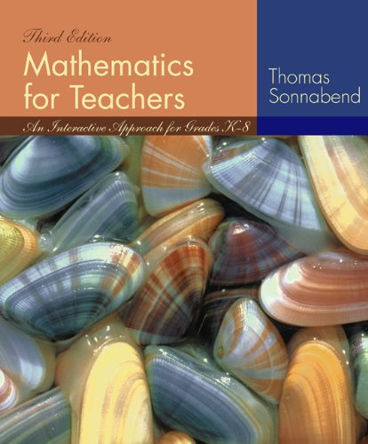 Mathematics for Teachers: An Interactive Approach for Grades K-8 With Bca Tutorial and Infotrac