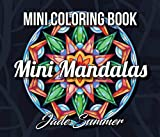 Mandala Coloring Book: Mini Mandalas | A Travel Size Coloring Book with Fun, Easy, and Relaxing...