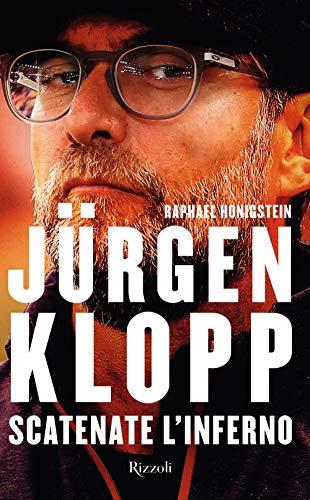Jürgen Klopp. Scatenate l inferno