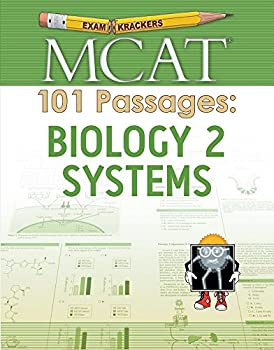 Examkrackers MCAT 101 Passages  Biology 2  Systems  1st Edition