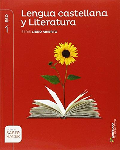 LENGUA CASTELLANA Y LITERATURA SERIE LIBRO ABIERTO 1 ESO SABER HACER -...