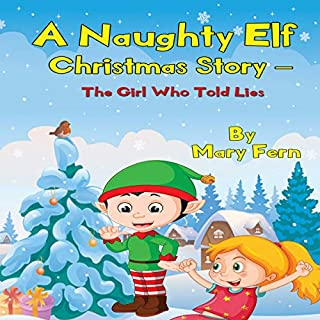 A Naughty Elf Christmas Story - The Girl Who Told Lies cover art