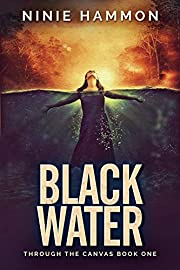 Black Water (Through the Canvas Book 1)