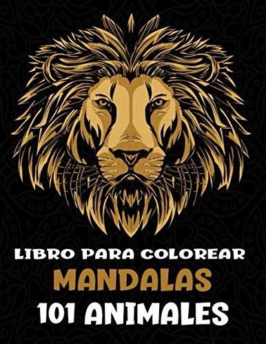 101 Animales Libro para colorear Mandalas: Creatividad, concentración y relajación con mandalas...