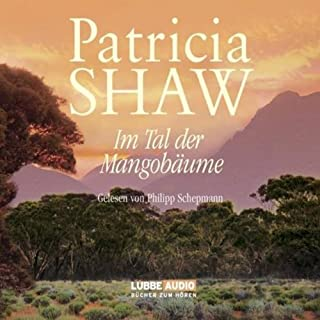 Im Tal der Mangobäume                   Written by:                                                                                                                                 Patricia Shaw                               Narrated by:                                                                                                                                 Philipp Schepmann                      Length: 6 hrs and 56 mins     1 rating     Overall 5.0
