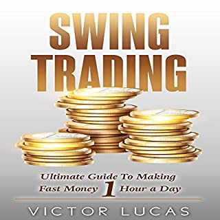 Swing Trading: The Ultimate Guide To Making Fast Money 1 Hour a Day audiobook cover art
