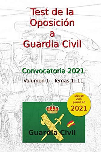Test de la Oposición a Guardia Civil: Volumen 1 - Temas 1 al 11 (Opos