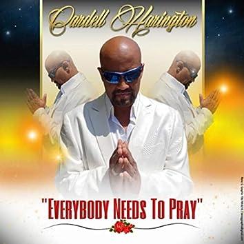 Everybody Needs to Pray