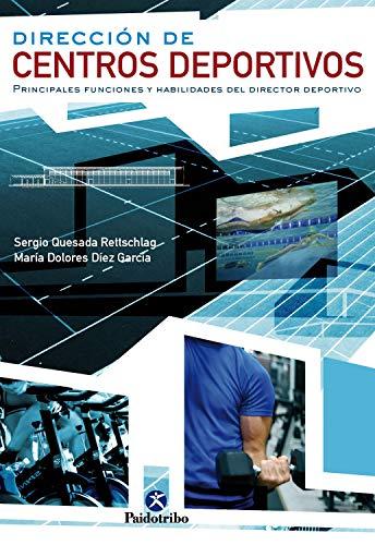 Dirección de centros deportivos: Principales funciones y habilidades del directo deportivo (Gestión Deportiva)