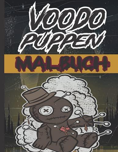Voodo Puppen Malbuch: Diabolische satanische und dunkle gotische Puppen und Kreatur Färbung Seiten