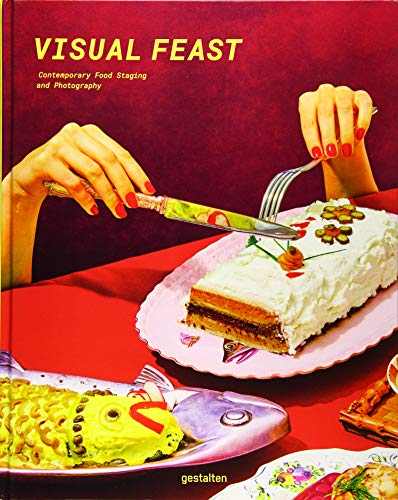 Visual Feast: Contemporary Food Photography and Styling