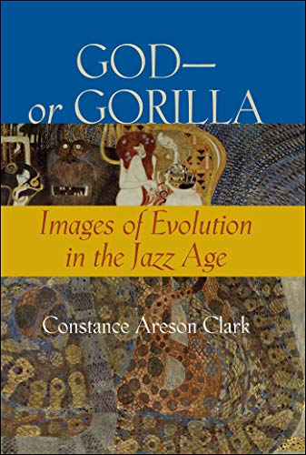 God—or Gorilla: Images of Evolution in the Jazz Age (Medicine, Science, and Religion in Historical Context) (English Edition)