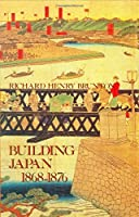 Building Japan 1868-1876 (Japan Library)