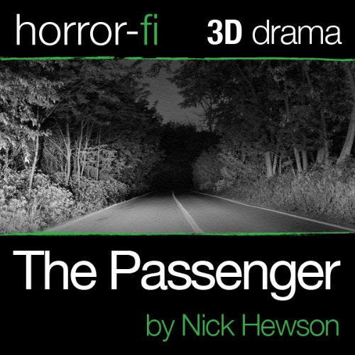 The Passenger: A 3D Horror-fi Production