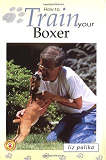 How to Train Your Boxer (How To...(T.F.H. Publications))