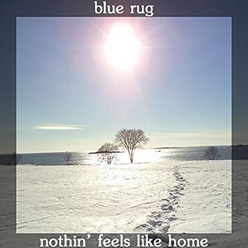 Nothin' Feels Like Home