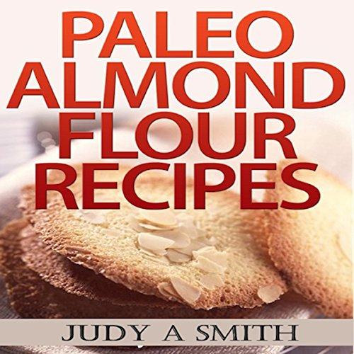 Paleo Almond Flour Recipes audiobook cover art