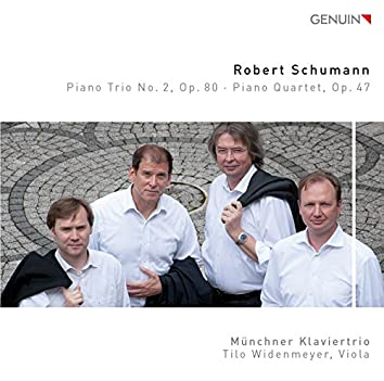 Schumann: Piano Trio No. 2 in F Major, Op. 80 & Piano Quartet in E-Flat Major, Op. 47