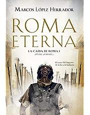 Roma Eterna: La caída de Roma (I) (Narrativa con Valores)