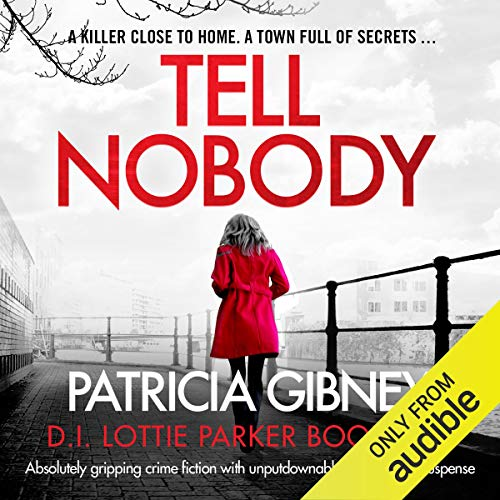 Tell Nobody: Detective Lottie Parker, Book 5