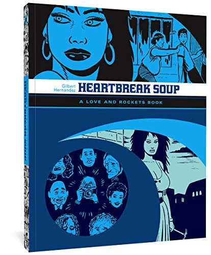Love And Rockets: Heartbreak Soup: A Love and Rockets Book