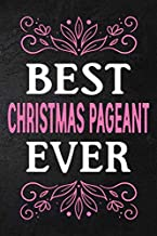 best Christmas pageant ever: Perfect gift for Christmas pageant. (6 x 9) inches in size 110 Pages, High-quality Pink white...