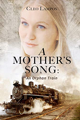 A Mother's Song: A Story of the Orphan Train by [Cleo Lampos]