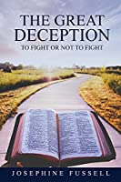 The Great Deception: To Fight or Not To Fight
