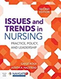 Issues and Trends in Nursing: Practice, Policy and Leadership: Practice, Policy and Leadership