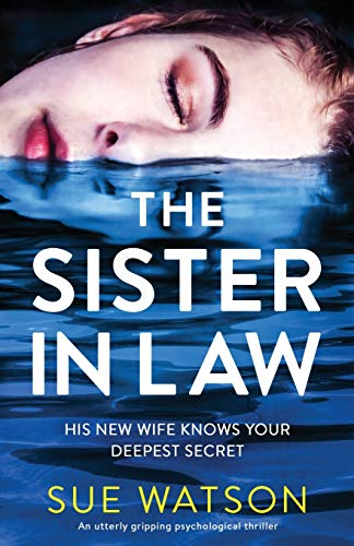 Compare Textbook Prices for The Sister-in-Law: An utterly gripping psychological thriller  ISBN 9781838885083 by Watson, Sue