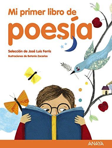 Mi primer libro de poesía: Selección de José Luis Ferris