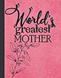 World's Greatest Mother: Gift for Mom - Best Mother's Day Gifts Idea - Blank Checklist & Dot Grid Notebook with Bonus Password Tracker - Pink Cover Journal 8.5'x11'