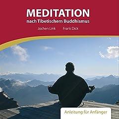 Meditation nach Tibetischem Buddhismus. Anleitung für Anfänger