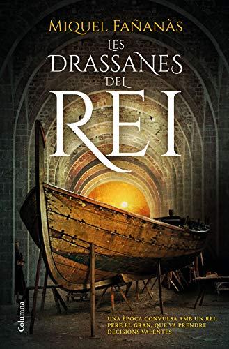 Les drassanes del rei: 1295 (Clàssica)