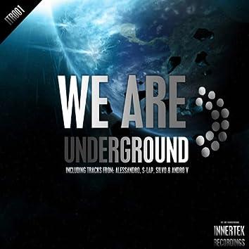 We Are Underground