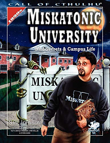 Miskatonic University: A Handbook to the Pride of Arkham (Call of Cthulhu Roleplaying Game)
