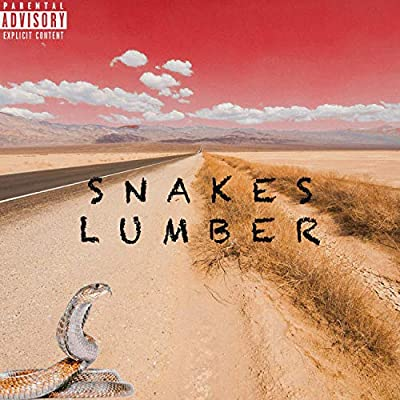 SNAKES LUMBER [Explicit]