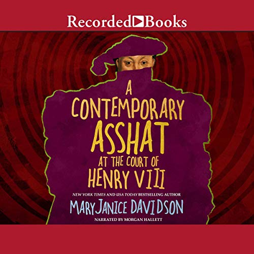 A Contemporary Asshat at the Court of Henry the VIII audiobook cover art