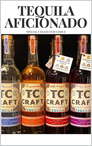 Tequila Aficionado Magazine: TC Craft Tequila Special issue (English Edition)