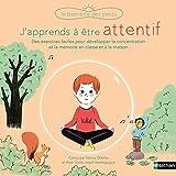 J'apprends à être attentif - Des exercices faciles pour développer concentration et attention en classe et à la...