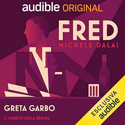 Greta Garbo - Il sorriso della Regina copertina