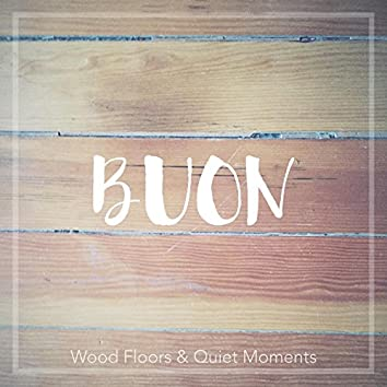 Wood Floors and Quiet Moments