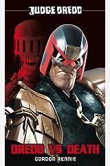 Judge Dredd #1: Dredd vs. Death! (A Judge Dredd Novel) Kindle Edition