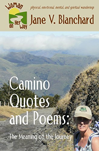 Book: Camino Quotes and Poems - The Meaning of the Journey (Women on Her Way Book 5) by Jane V. Blanchard